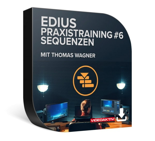 EDIUS Praxistraining 6 – Sequenzen